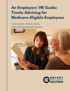 Employer's Guide on Advising Medicare-Eligible Employees Free Guide